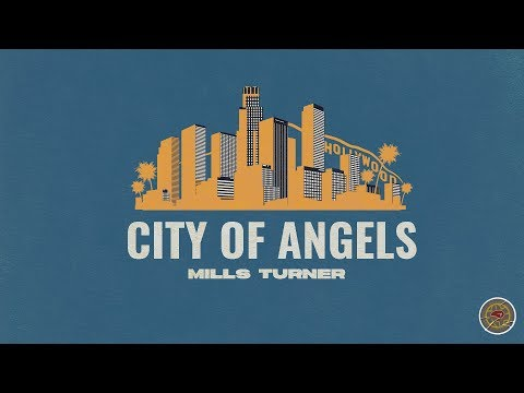 Mills Turner - City of Angels (Official Audio)