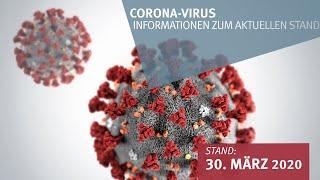 30. März 2020: Corona-Virus - Informationen zum aktuellen Stand (vor einem Tag)