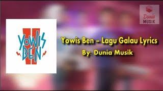 Yowis Ben 2 – Lagu Galau [Lyrics dan artinya]