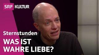 Alain de Botton: Liebe und wie sie den Alltag überlebt (Sternstunde Philosophie vom 12.2.17)