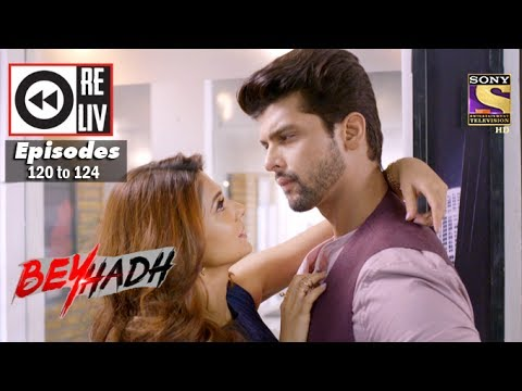 Weekly Reliv | Beyhadh | 27th Mar to 31st Mar 2017 | Episode 120 to 124
