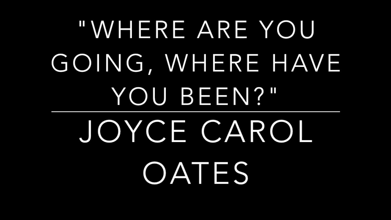 "oates where are you going where have Joyce carol oates's ""where are you going, where have you been"" is a story about beginnings and passage points and it is a story about endings: the end of childhood, the end of innocence."