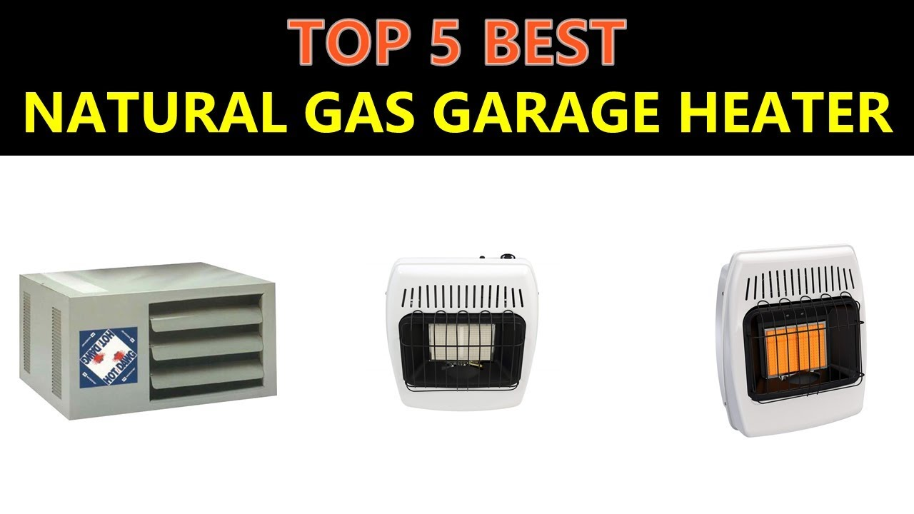 Garage Heater For Dogs Best Natural Gas Garage Heater 2019 Youtube