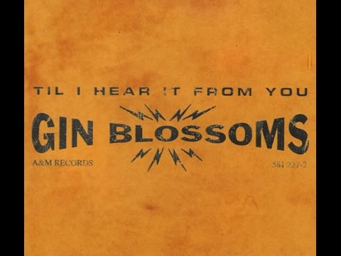 Gin Blossoms 'Til  I Hear It From You LV