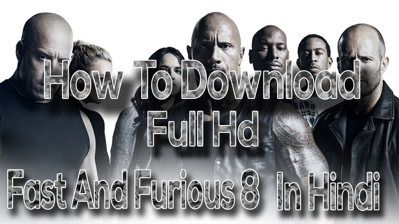 how to download fast and furious 8 full movie in hd in hindi explained steps in hindi youtube. Black Bedroom Furniture Sets. Home Design Ideas
