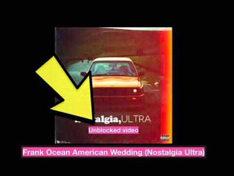 Frank Ocean - American Wedding  (unblocked EU)
