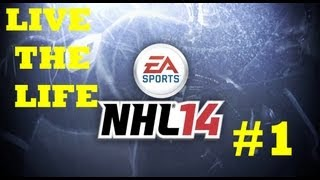 "NHL 14 Live The Life Ep. 1 ""The Beginning"""