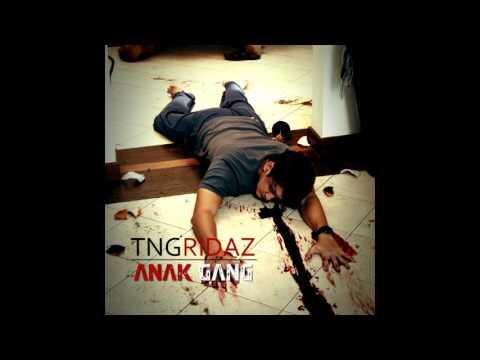 TNG Ridaz - Anak Gang (Audio)