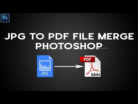 Convert Jpg File To Pdf File In Photoshop, Merge Jpg File To Pdf In Photoshop