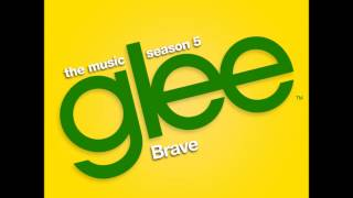 Glee - Brave (DOWNLOAD MP3+LYRICS)