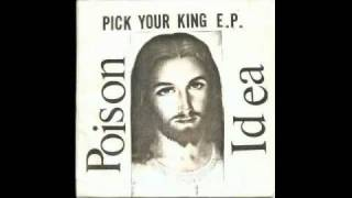 Poison Idea - Pick Your King E