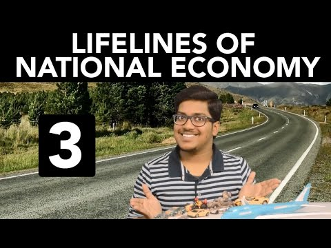 Geography: Lifelines of National Economy (Part 3)