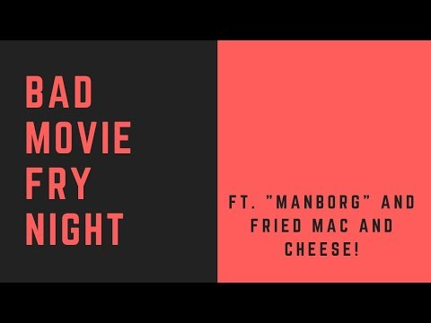 Bad Movie Fry Night