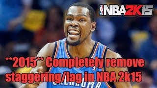 How to completely remove staggering/lag in NBA 2k15 PC - 100% Working and Tested 2015