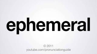 How to Pronounce Ephemeral
