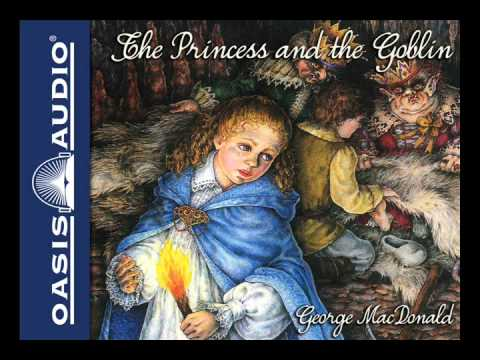 """""""The Princess and the Goblin"""" by George MacDonald - Ch. 1 and 2"""
