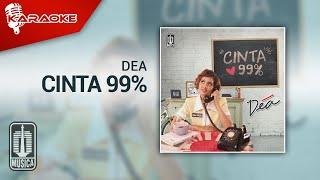 Dea -   Cinta 99% (Official Karaoke Video)