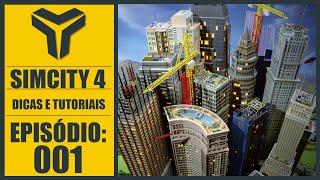 ► Simcity 4  #001 - Como começar uma Cidade! - Dicas e Tutorial