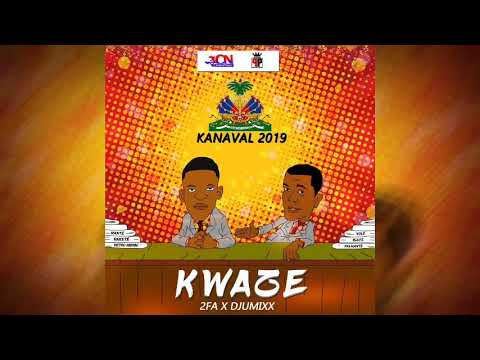 2FA X Djumixx - KWAZE (Kanaval 2019)Audio