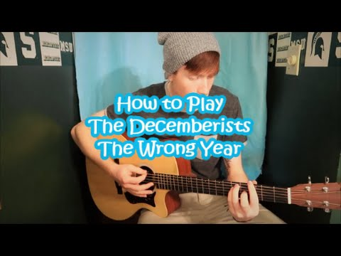 How To Play The Decemberists The Wrong Year Rhythmlead Youtube