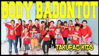 GOYANG BODY BADONTOT VERSI TAKUPAZ KIDS - CHOREOGRAPHY BY DIEGO TAKUPAZ Mp3