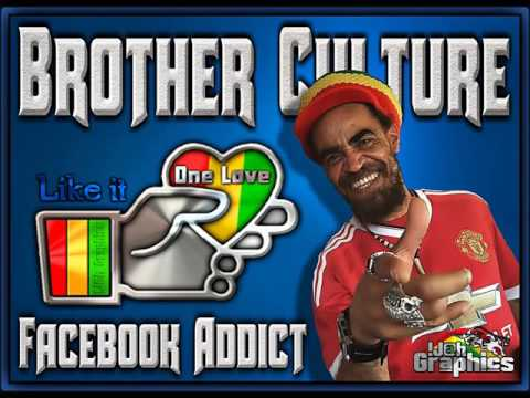 Brother Culture - Face Book Addict