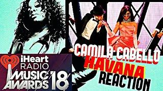 CAMILA CABELLO-HAVANA I HEART RADIO 2018 (REACTION)