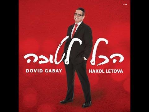 Hakol Letova/Todo es para bien - Canta: Dovid Gabay