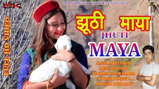 jhuti maya #झूठी माया #sarjeet mahi 2020 garhwali sad song mast music uk
