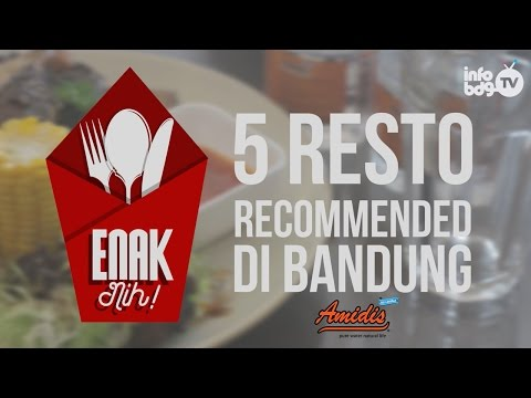 5 Resto Recommended di Bandung - Enak Nih! (Presented by Amidis)