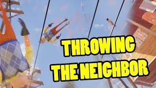 THROWING THE NEIGHBOR   Hello Neighbor