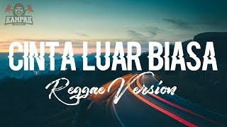 Cinta Luar Biasa Reggae Version