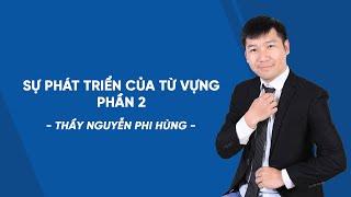 Sự phát triển của từ vựng phần 2  - Ngữ văn 9 - Thầy Nguyễn Phi Hùng - HOCMAI