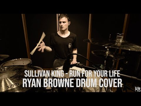 Sullivan King - Run For Your Life (Ryan Browne Drum Cover)