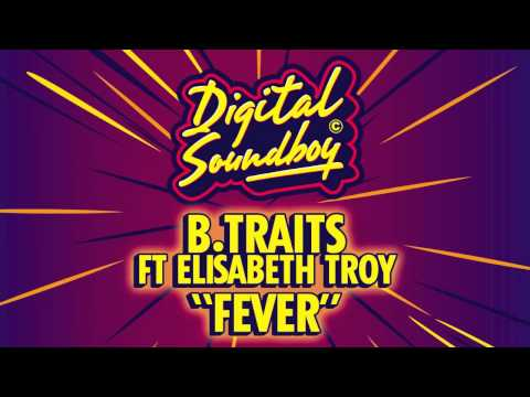 B.Traits - Fever (feat. Elisabeth Troy)