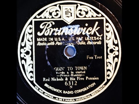 Red Nichols and His Five Pennies: Goin' To Town  1932