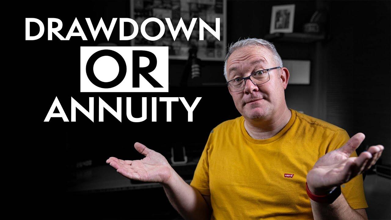 Drawdown or Annuity? 5MF026