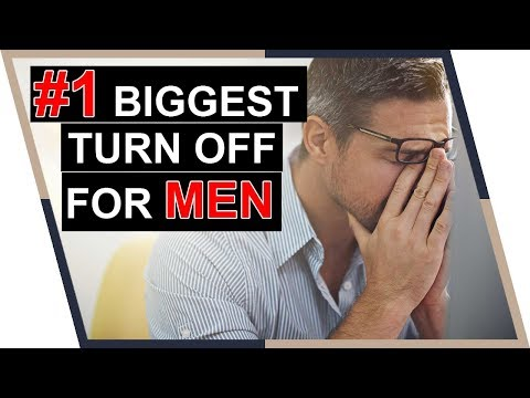 The #1 Turn Off for Quality Men (NEVER do this to him!)