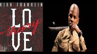 Kirk Franklin - Love Theory with LYRICS by MackSimpsonMusicMinistryChannel