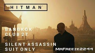 HITMAN - Bangkok - Silent Assassin/Suit Only Re-do