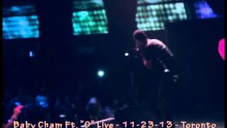 "Baby Cham Ft. ""O"" Live Performance in Toronto 11-23-13"