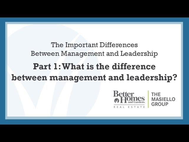 Part 1: The Important Differences Between Management and Leadership