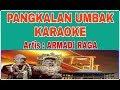 Pangkalan Umbak Karaoke || Armadi Raga || Lagu Sumsel