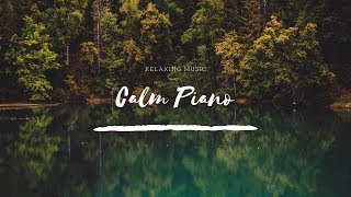 The best relaxing piano music - Good for study, stress relief, sleep, meditation and relax