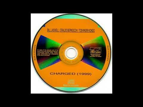 Toshinori Kondo, Eraldo Bernocchi, Bill Laswell - 4. Connected (Charged, 1999)