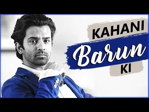 KAHANI BARUN KI | Lifestory Of Barun Sobti | Biography | TellyMasala