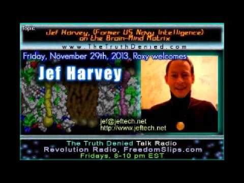 Jef Harvey, (Former US Navy Intelligence) on the Brain-Mind Matrix