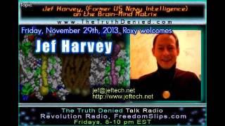 Jef Harvey, (Former US Navy Intelligence) on the Brain-Mind Matrix