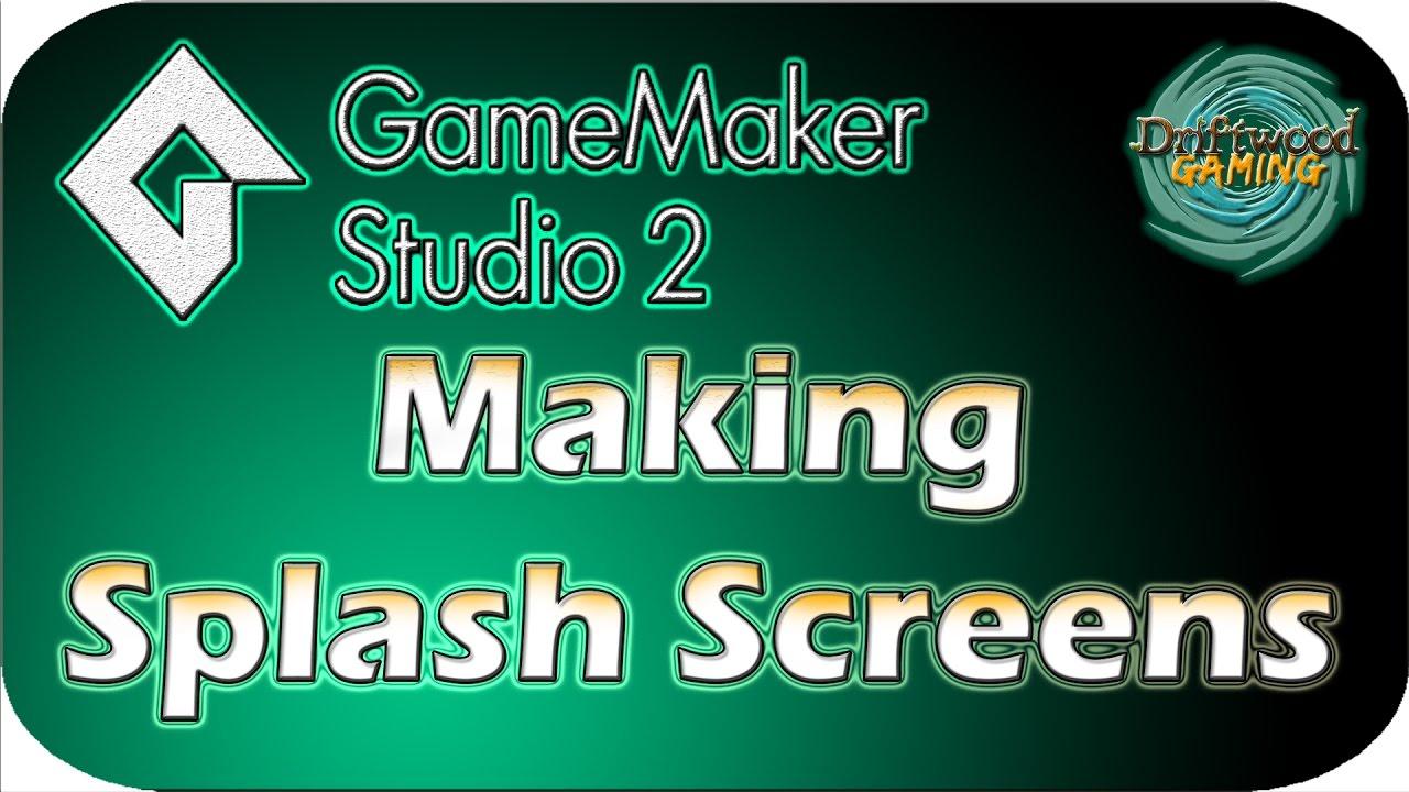 GMS 2 Tutorial – Making Splash Screens – GameMaker Studio 2 Tutorial