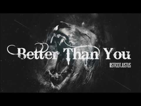 Justus - Better Than You
